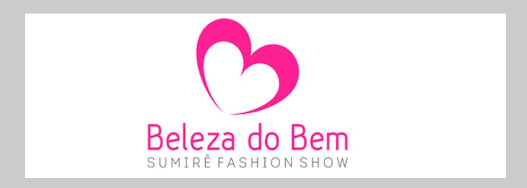 Beleza do Bem - Sumirê Fashion Show 2020