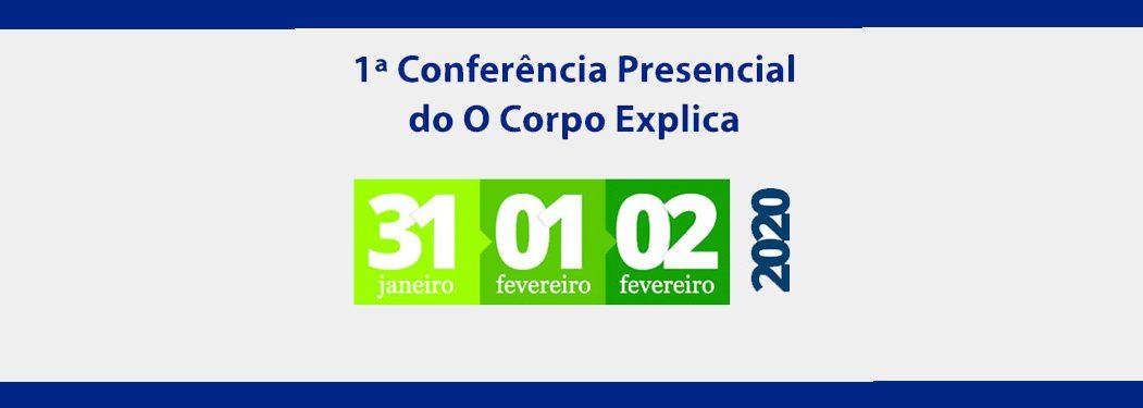 1ª Conferência Presencial do O Corpo Explica